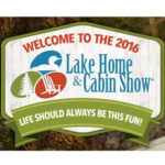 Join us at the 2016 Lake Home and Cabin Show!